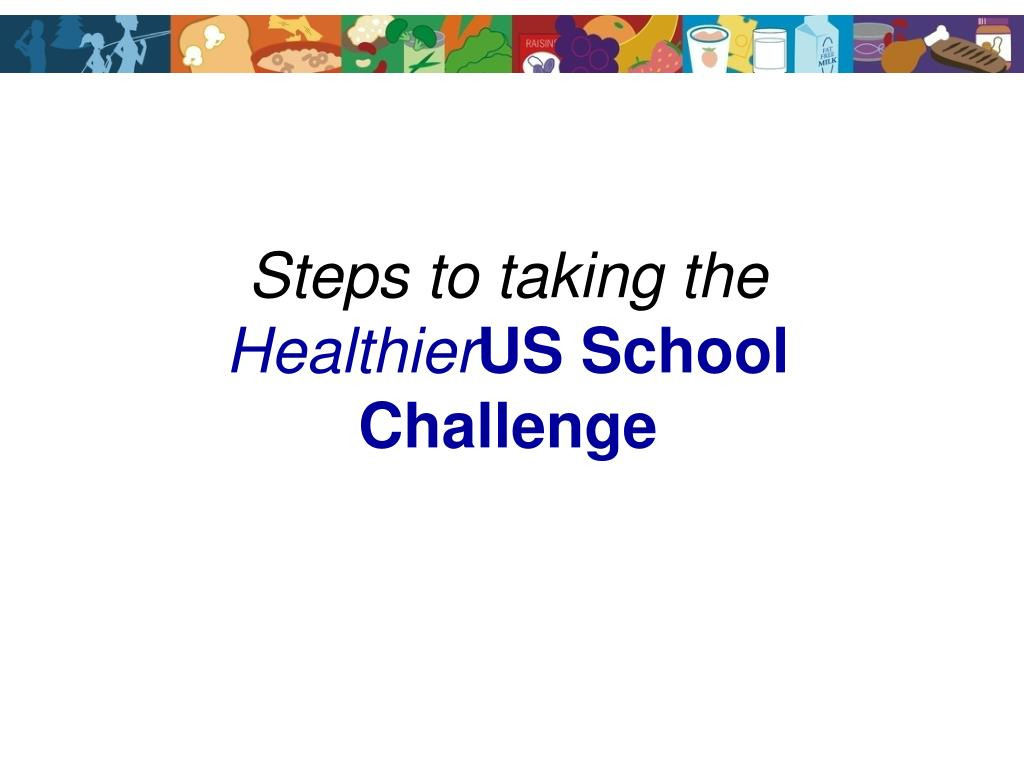 steps to taking the healthier us school challenge l.