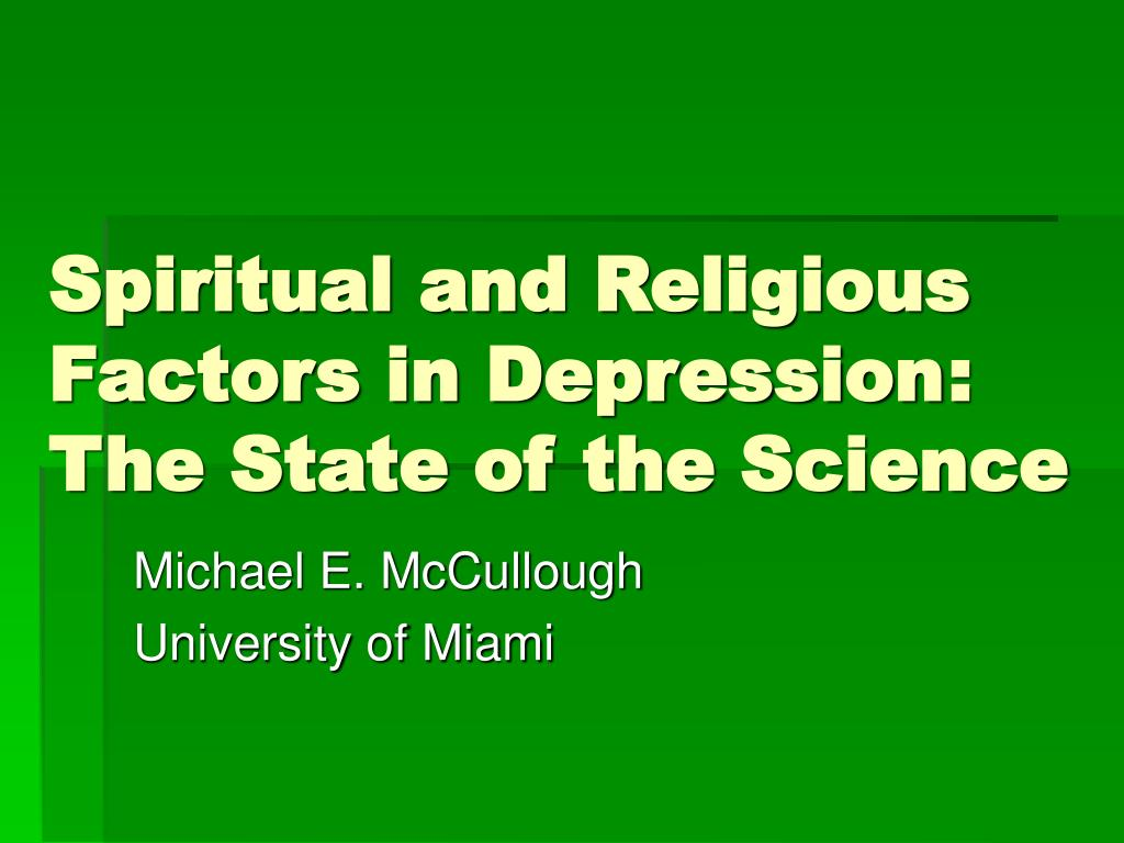 spiritual and religious factors in depression the state of the science l.