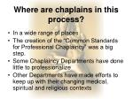 where are chaplains in this process