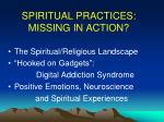 spiritual practices missing in action