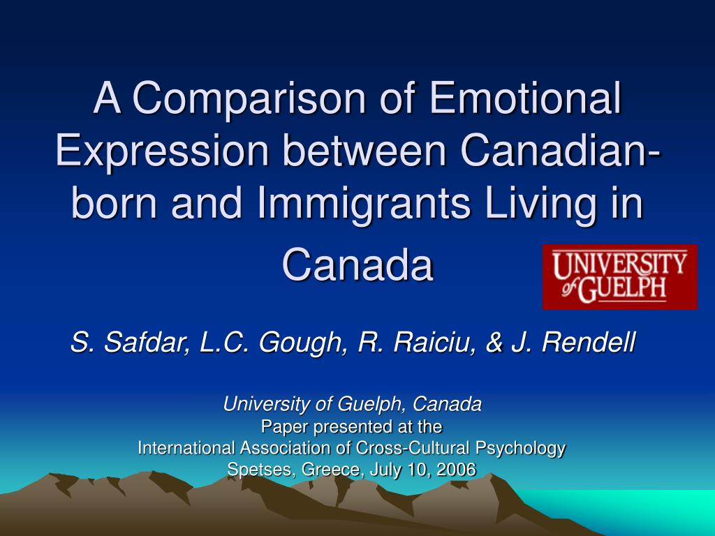 a comparison of emotional expression between canadian born and immigrants living in canada l.
