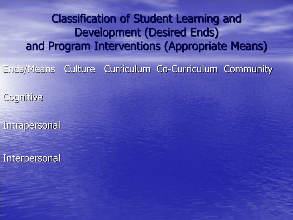 Classification of Student Learning and Development (Desired Ends)