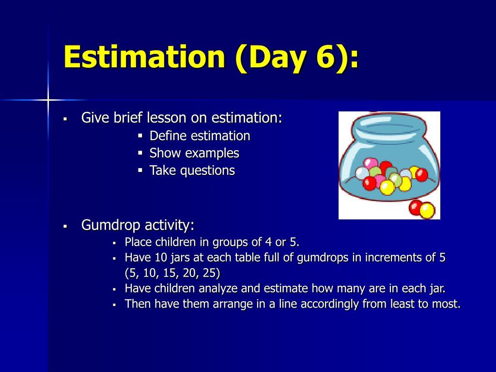 Estimation (Day 6):