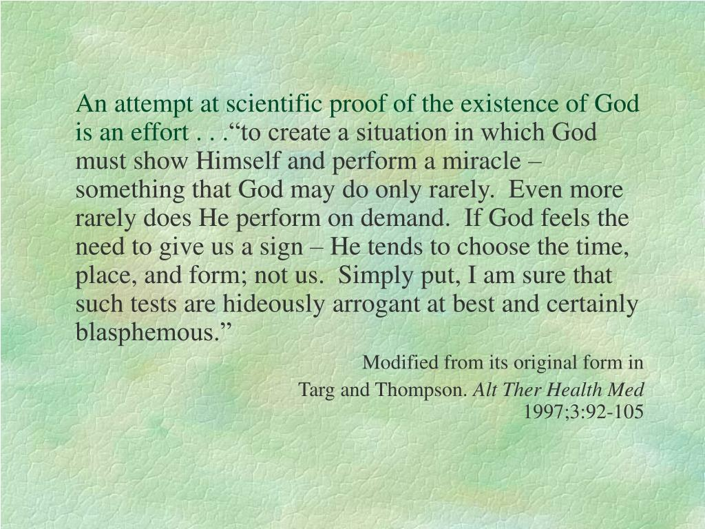 An attempt at scientific proof of the existence of God is an effort . . .