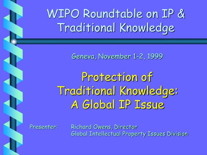 Wipo roundtable on ip traditional knowledge