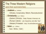 the three western religions and their sub branches