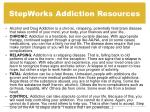 stepworks addiction resources