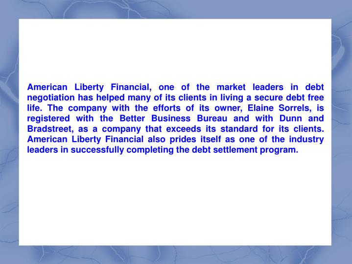 American Liberty Financial, one of the market leaders in debt negotiation has helped many of its cli...