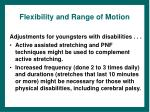 flexibility and range of motion