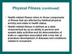 physical fitness continued