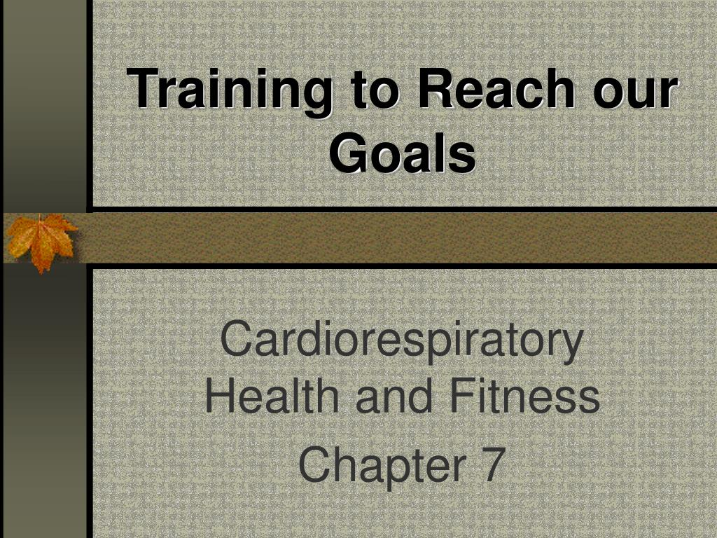 Training to Reach our Goals