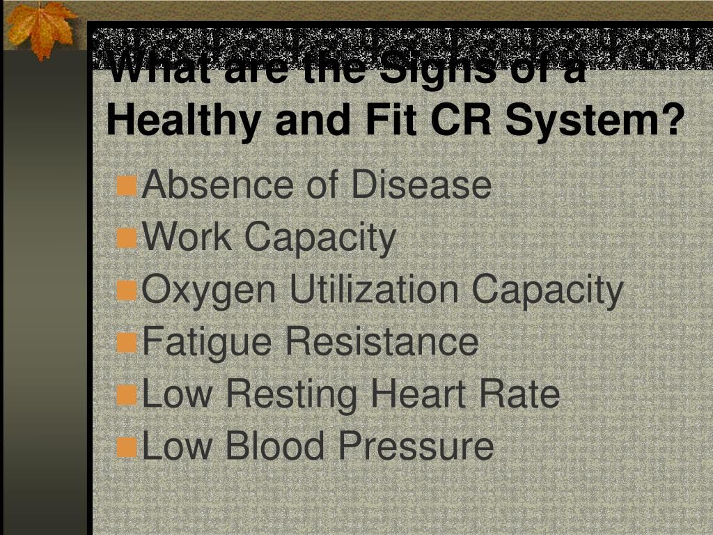 What are the Signs of a Healthy and Fit CR System?