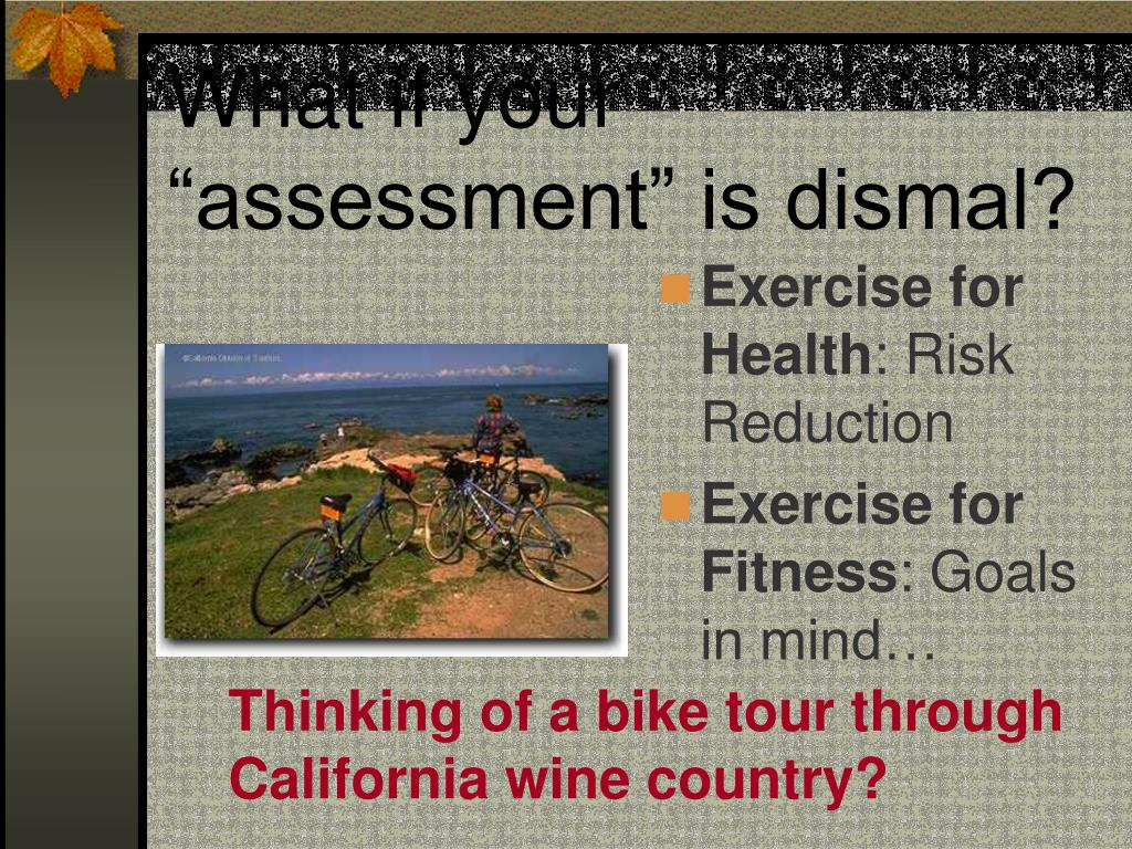 "What if your ""assessment"" is dismal?"