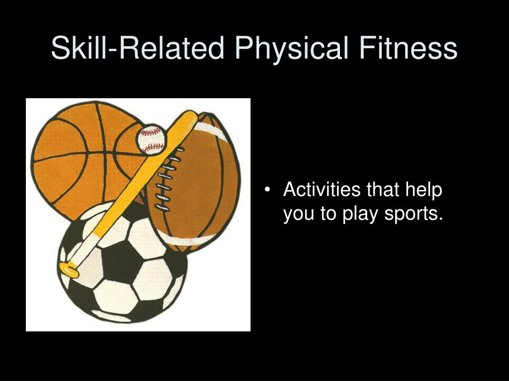 Skill-Related Physical Fitness