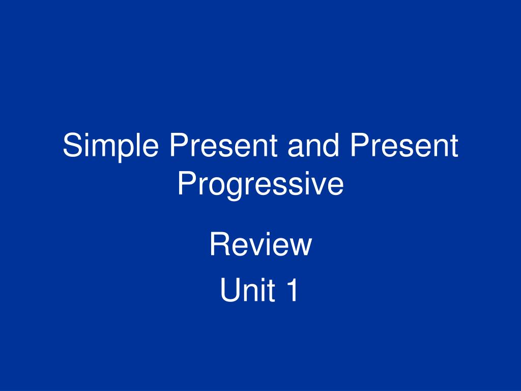 simple present and present progressive