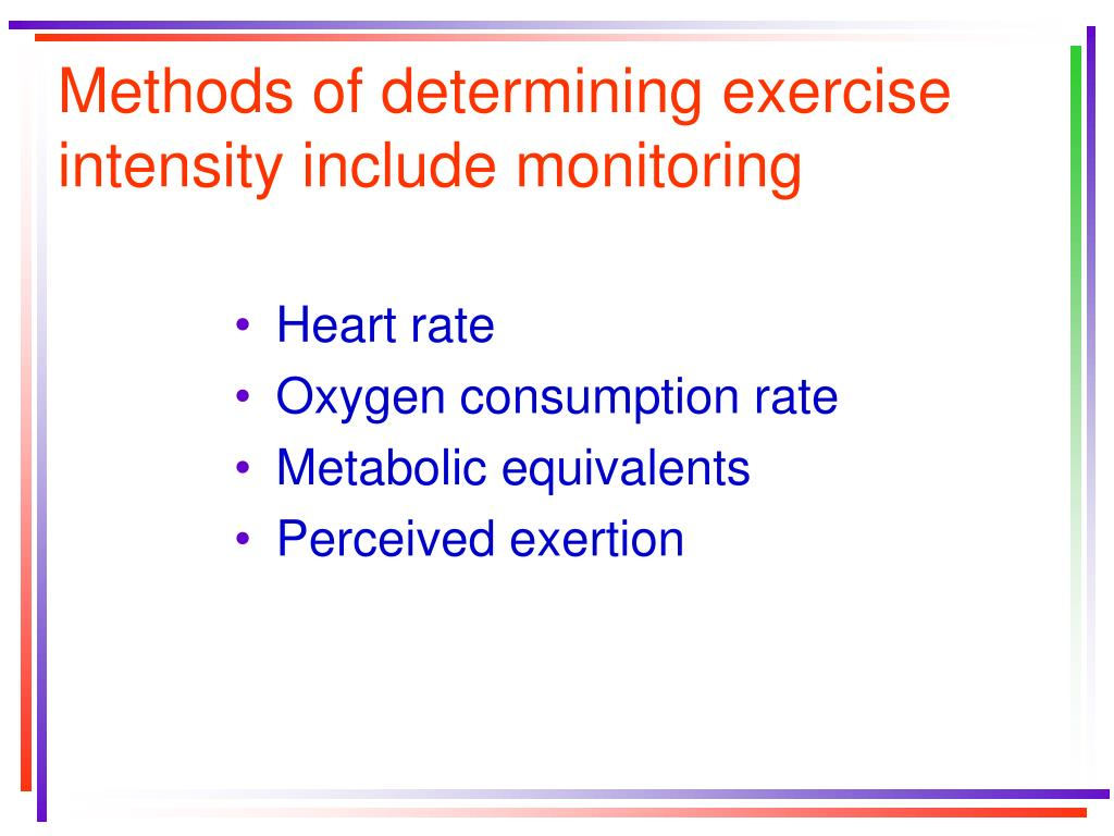 Methods of determining exercise intensity include monitoring