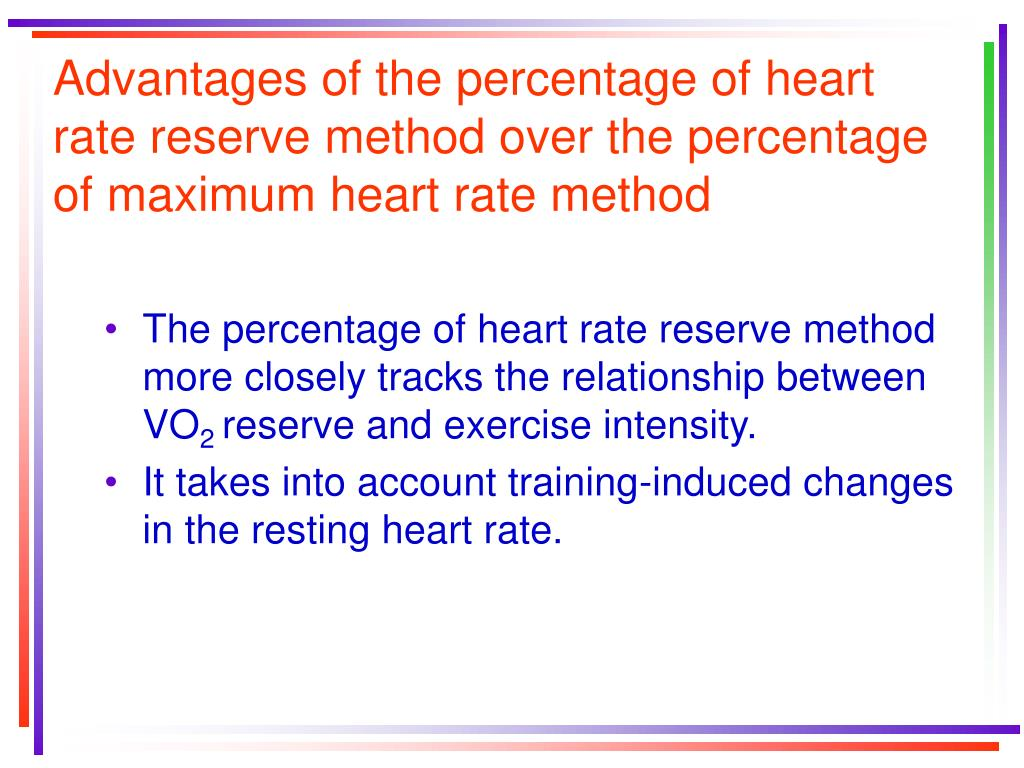 Advantages of the percentage of heart rate reserve method over the percentage of maximum heart rate method