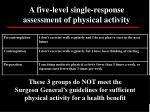 a five level single response assessment of physical activity34