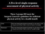 a five level single response assessment of physical activity35