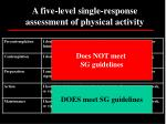 a five level single response assessment of physical activity37