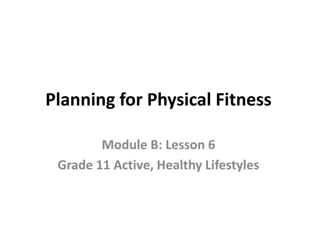 planning for physical fitness l.