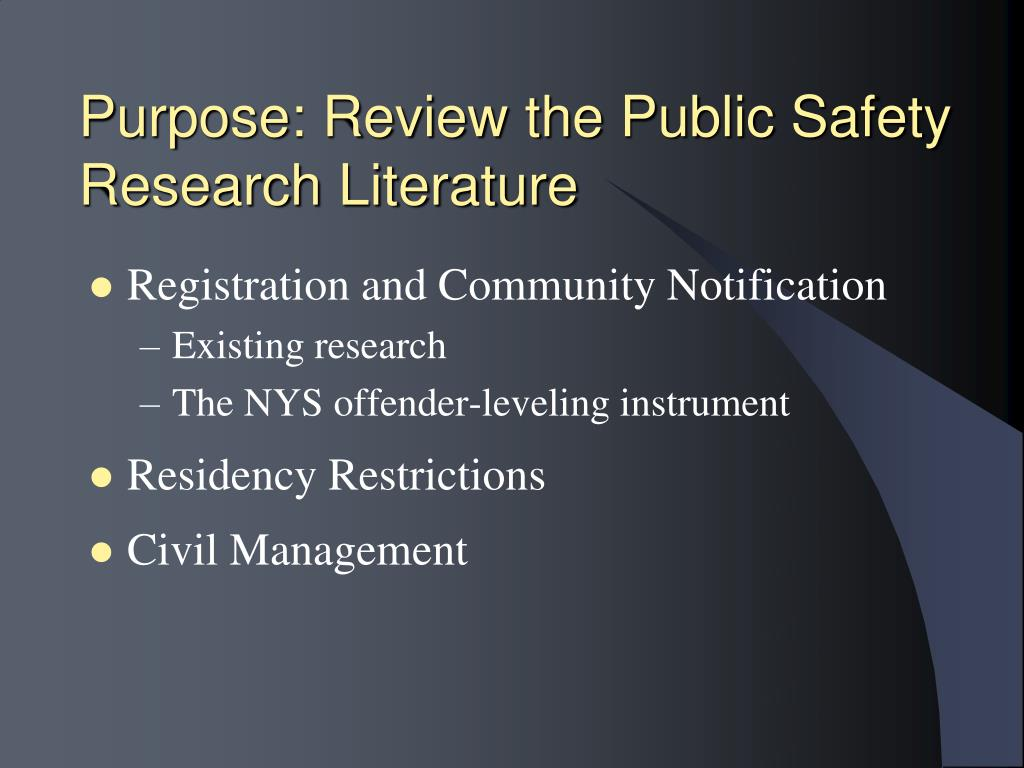 Purpose: Review the Public Safety Research Literature