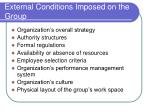 external conditions imposed on the group