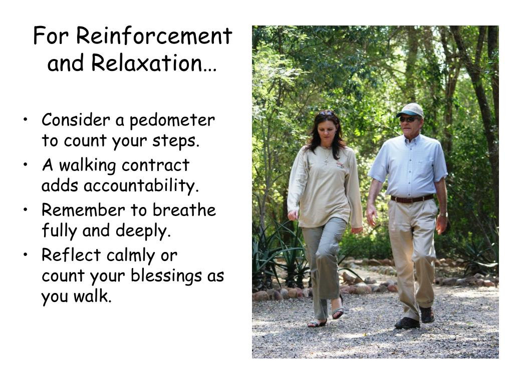 For Reinforcement and Relaxation…