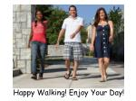 happy walking enjoy your day