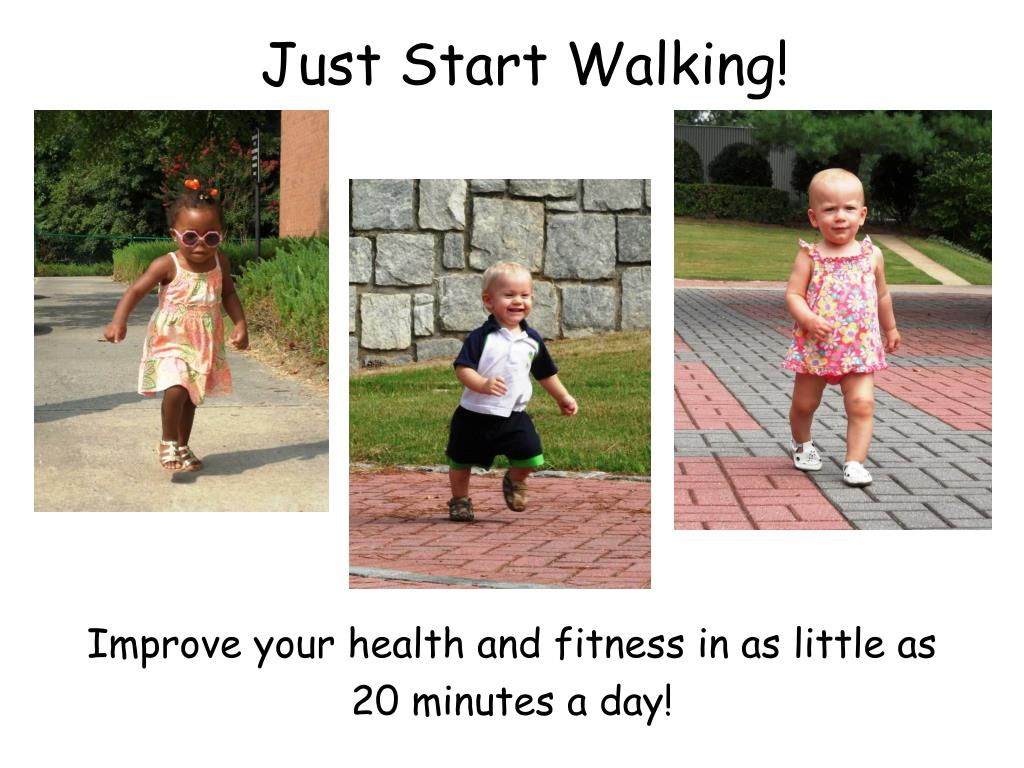 just start walking l.