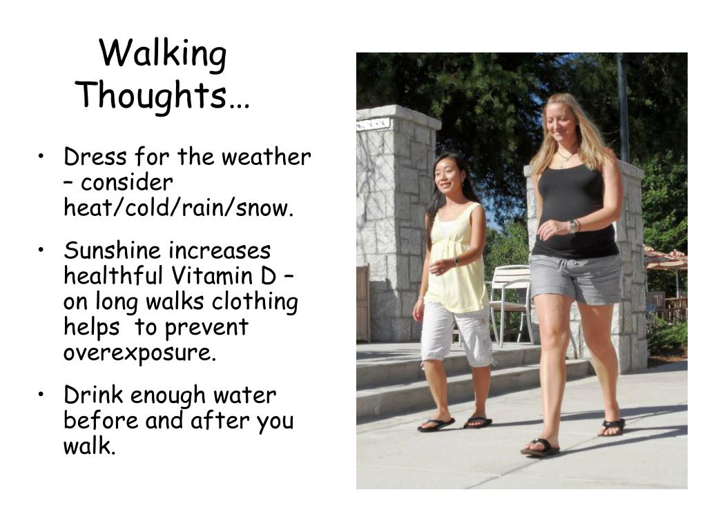 Dress for the weather – consider heat/cold/rain/snow.