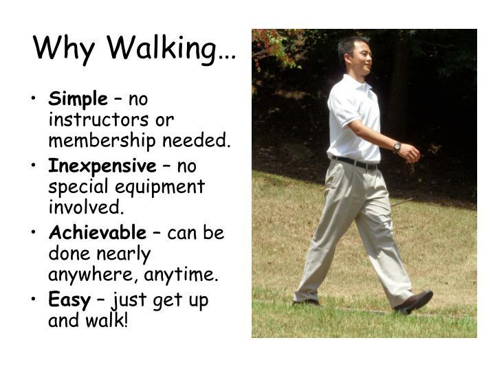 Why walking