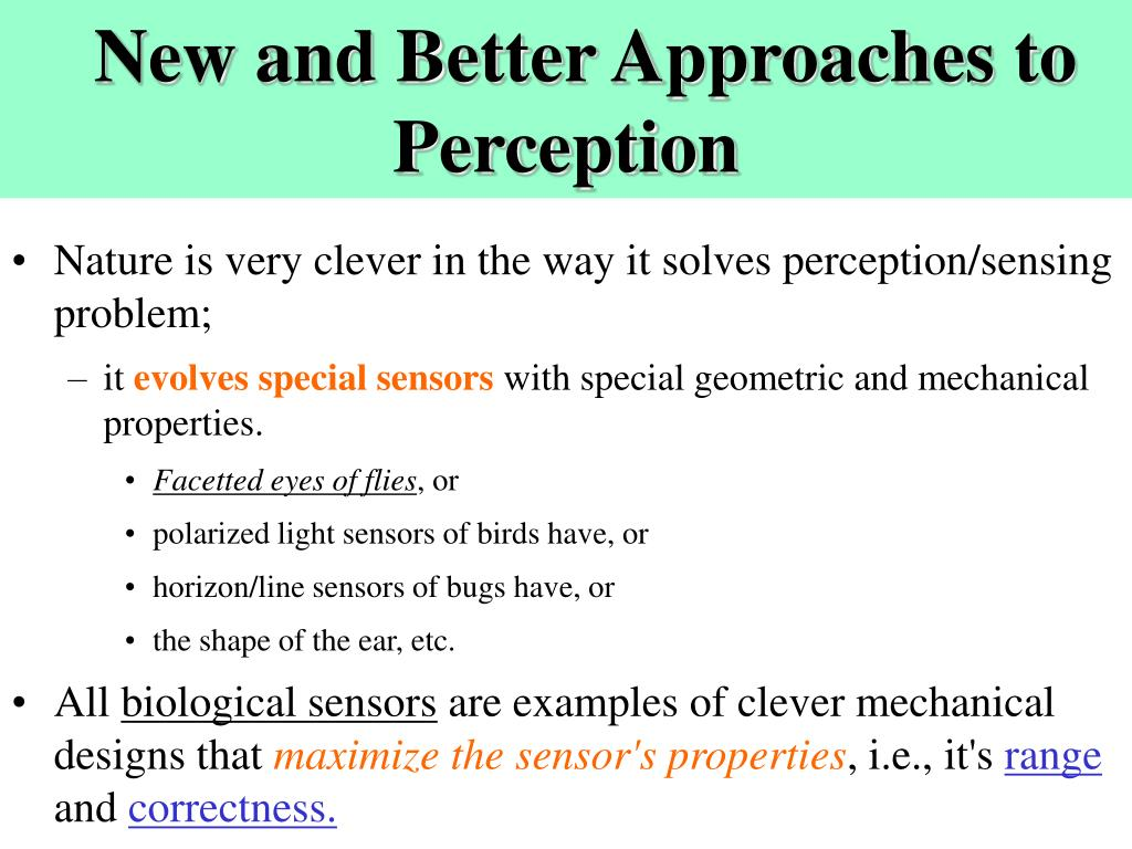 New and Better Approaches to Perception