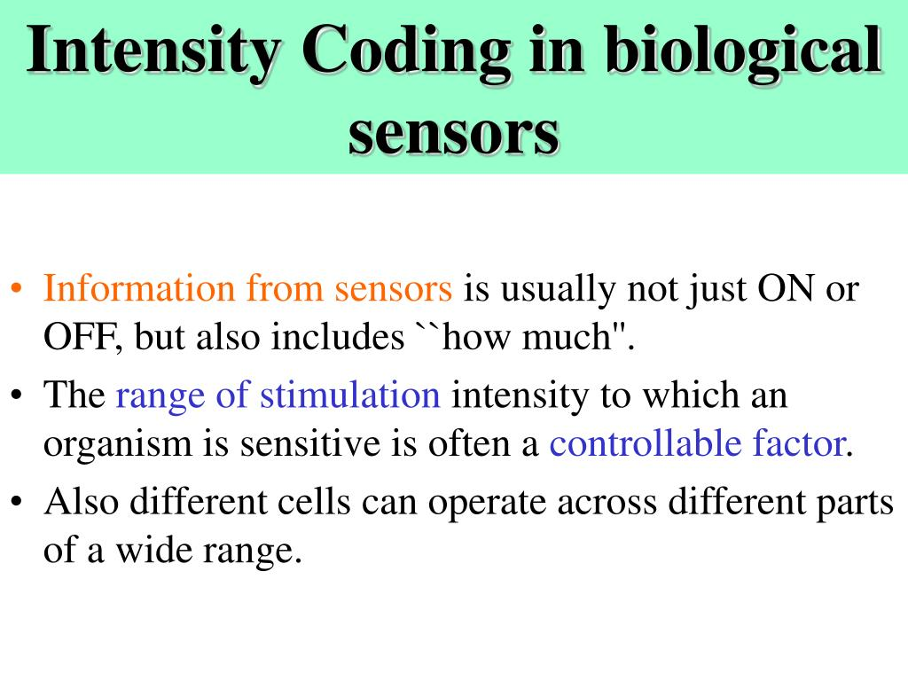Intensity Coding in biological sensors