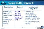 using glce strand 3