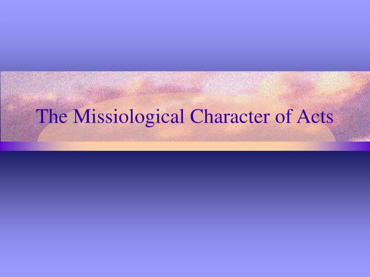 the missiological character of acts n.