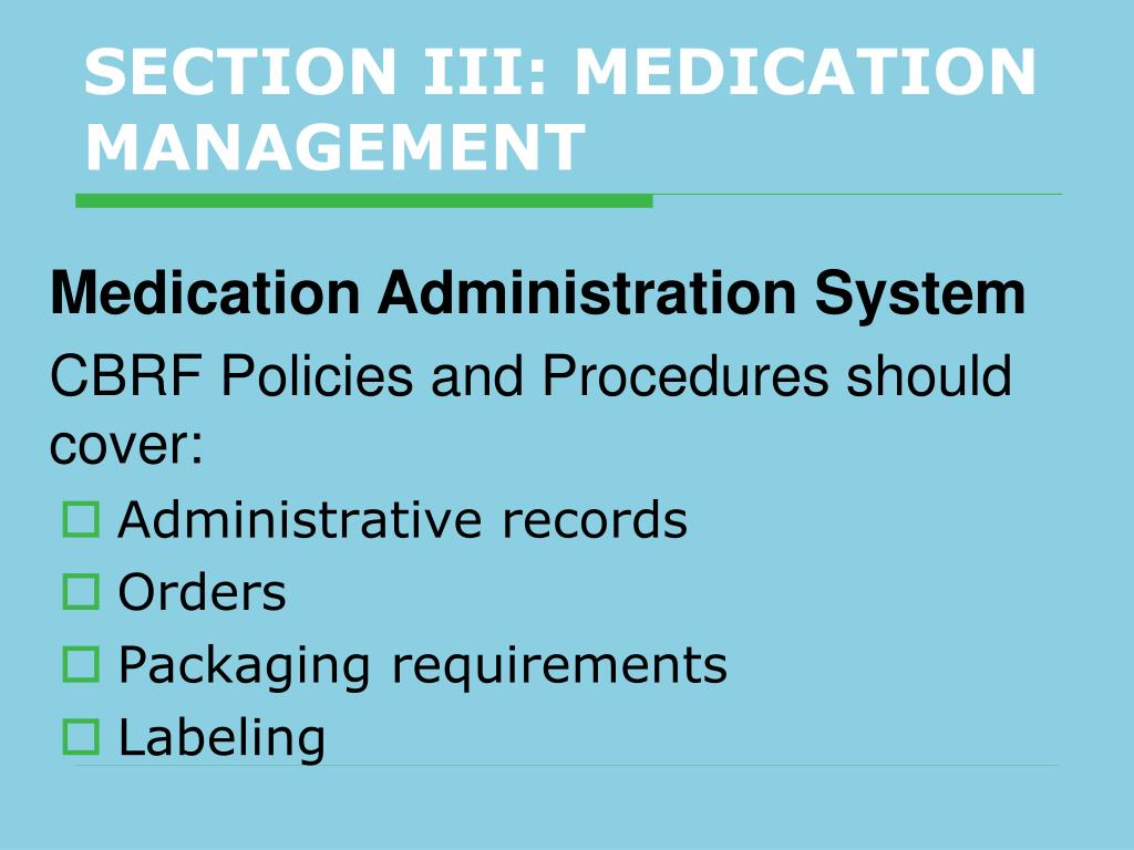 SECTION III: MEDICATION MANAGEMENT