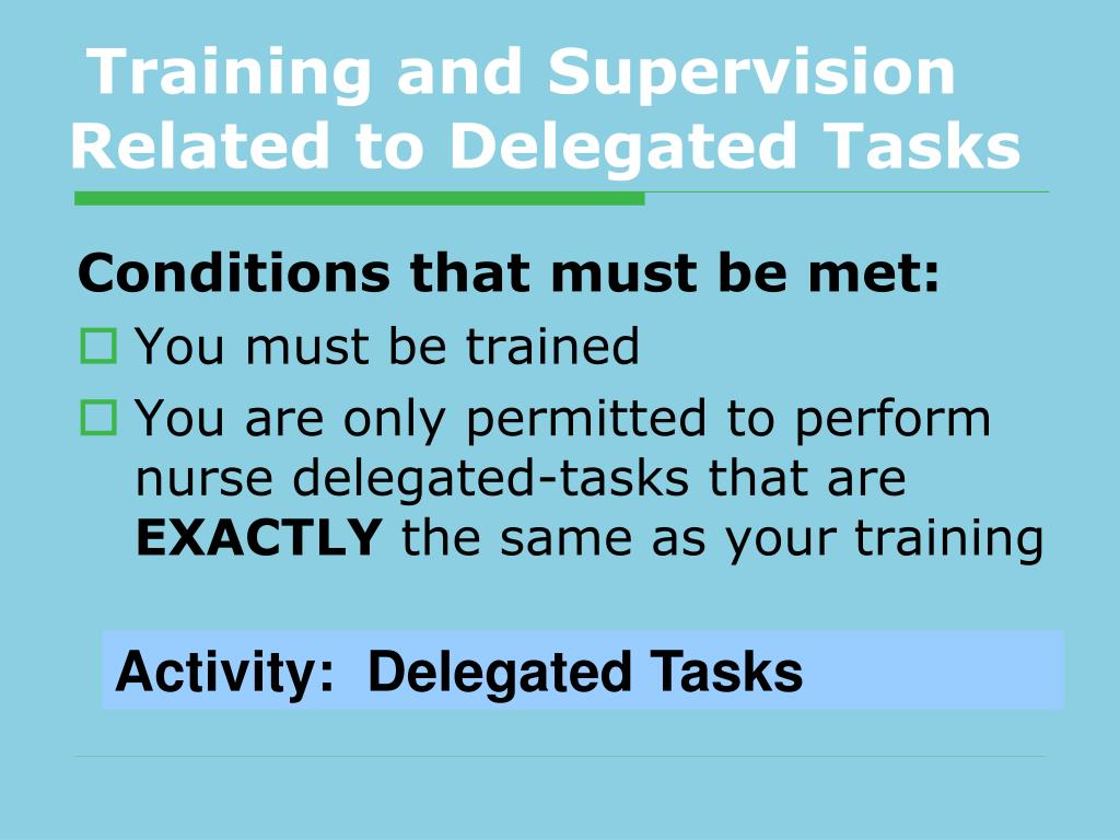 Training and Supervision Related to Delegated Tasks