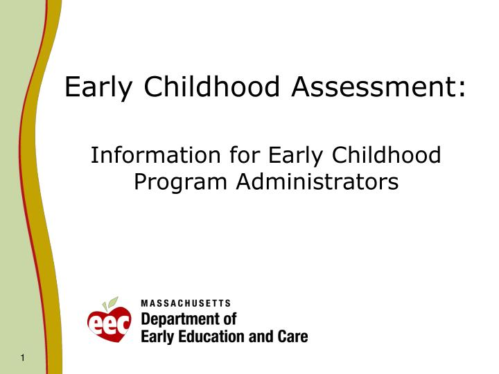Early childhood assessment information for early childhood program administrators