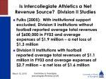 is intercollegiate athletics a net revenue source division ii studies