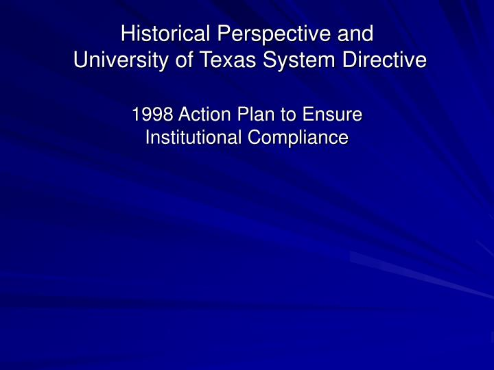 Historical perspective and university of texas system directive