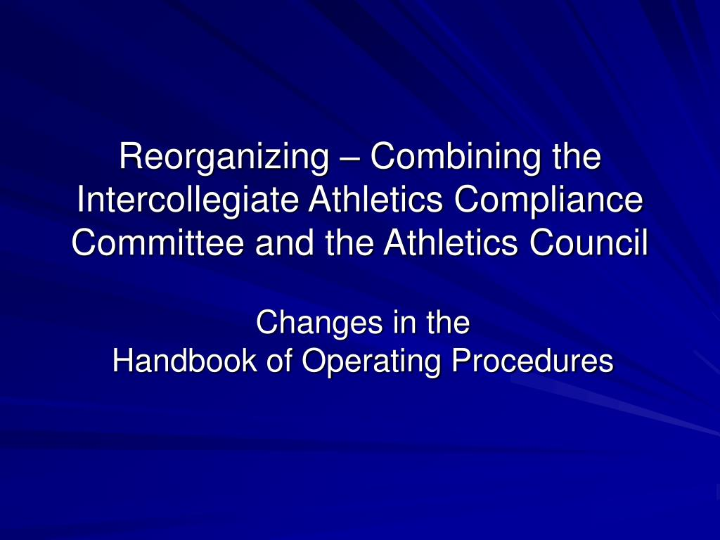 Reorganizing – Combining the Intercollegiate Athletics Compliance Committee and the Athletics Council