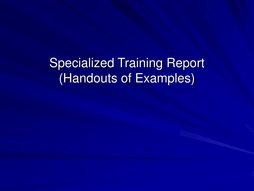Specialized Training Report