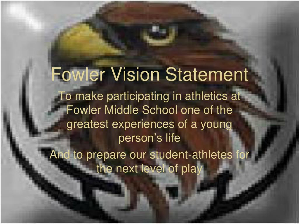 fowler vision statement l.