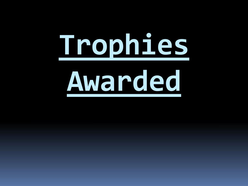Trophies Awarded