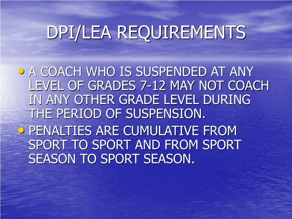 DPI/LEA REQUIREMENTS