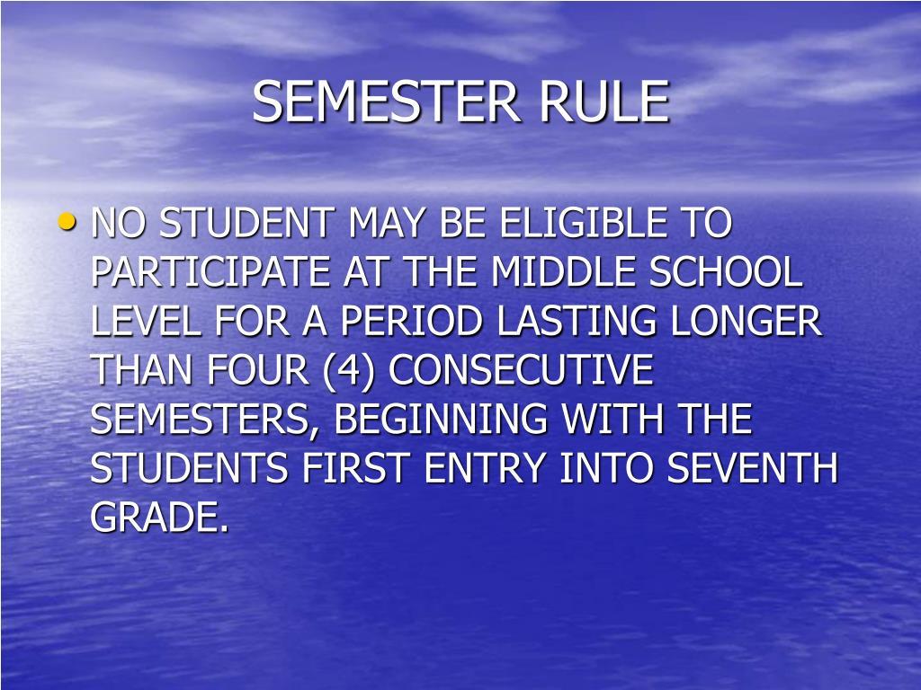 SEMESTER RULE