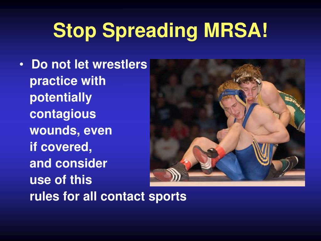 Stop Spreading MRSA!