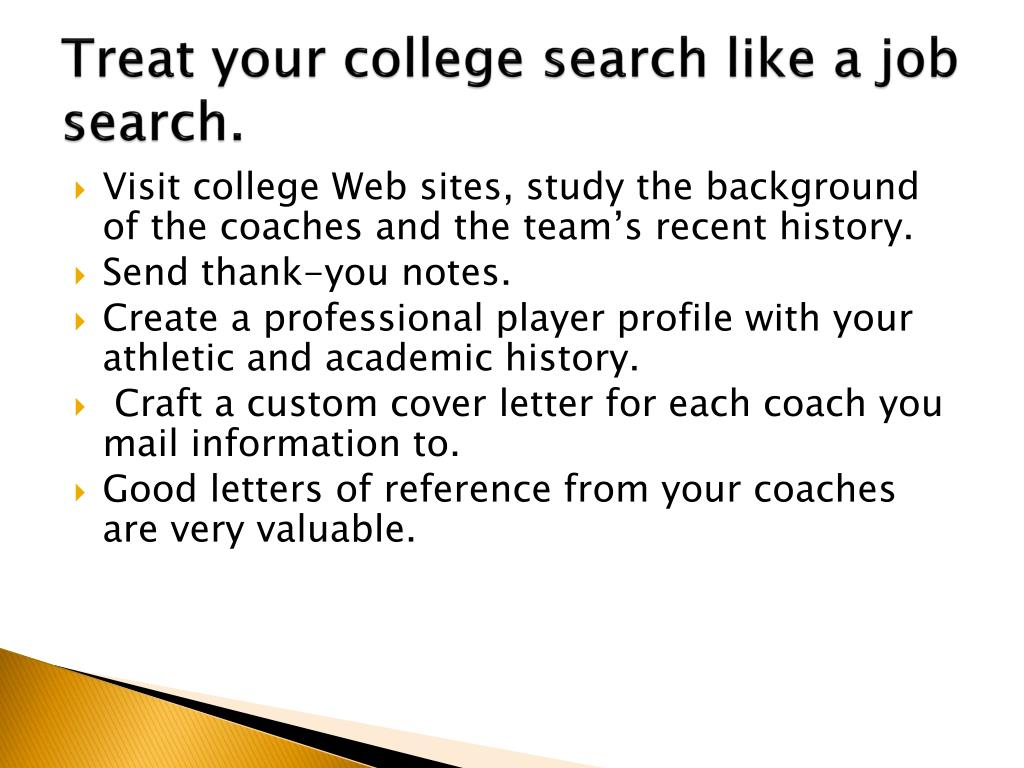 Treat your college search like a job search.