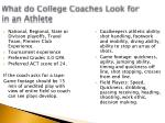 what do college coaches look for in an athlete